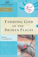 Finding God in the Broken Places (Women Of Faith Study Guide Series) Paperback