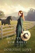 Beauty For Ashes (Hickory Ridge Novel Series)