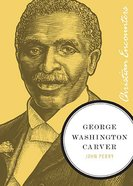 George Washington Carver (Christian Encounters Series) Paperback