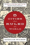Five Cities That Ruled the World Paperback