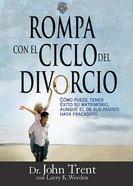 Rompa Con El Circulo De Divorcio (Breaking The Cycle Of Divorce)
