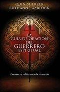 La Guia De Guerrero Espiritual (Spiritual Warrior's Prayer Guide) Paperback