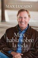 Max Habla Sobre La Vida (Max On Life)