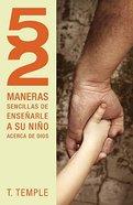 52 Maneras De Ensearle a Su Nio Acerca De Dios Paperback