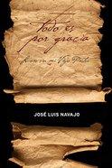 Todo Es Por Gracia (All By Grace) Paperback