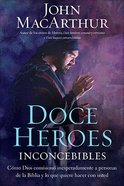 Doce Heroes Inconcebibles (Twelve Unlikely Heroes) Paperback