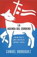 La Agenda Del Cordero (The Jesus Agenda) Paperback