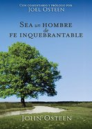 Sea Un Hombre De Fe Inquebrantable (Becoming A Man Of Unwavering Faith) Paperback