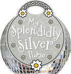 My Splendidly Silver Purse (Make Believe Ideas Series) Hardback