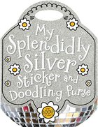 My Splendidly Silver Sticker and Doodling Purse (Make Believe Ideas Series)