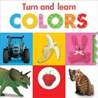 Colours (Turn & Learn Series) Board Book