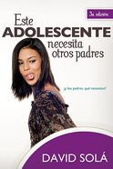 Este Adolescente Necesita Otros Padres (This Teen Needs New Parents) Paperback