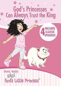 Gods Princesses Can Always Trust the King (Gigi, Gods Little Princess Series)