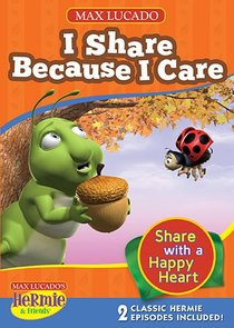 I Share Because I Care (Hermie And Friends Series)