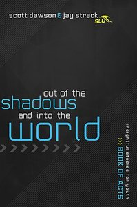 Out of the Shadows and Into the World