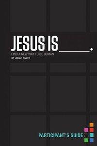 Jesus is (Participants Guide)