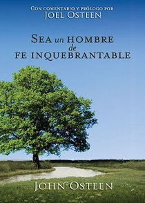 Sea Un Hombre De Fe Inquebrantable (Becoming A Man Of Unwavering Faith)