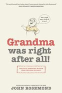 Grandma Was Right After All! Paperback