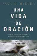 Una Vida De Oracin (A Praying Life) Paperback