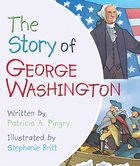 The Story of George Washington Board Book