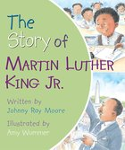 The Story of Martin Luther King Jr. Board Book