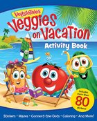Veggies on Vacation Activity Book (Veggie Tales (Veggietales) Series)