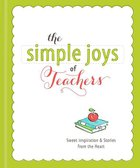 The Simple Joys of Teachers (Simple Joys Series) Hardback