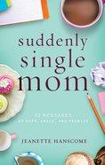 Suddenly Single Mom Paperback