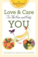 Love and Care For the One and Only You Paperback