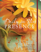 Daily in His Presence Devotional Journal