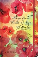 Inspiration Journal: When God Thinks of You He Smiles Hardback