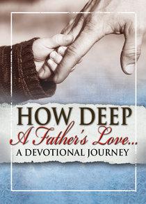 How Deep a Fathers Love