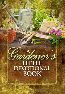A Gardeners Little Devotional Book