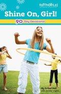 Shine On, Girl (Faithgirlz! Series) Paperback