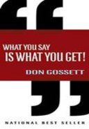 What You Say is What You Get Paperback