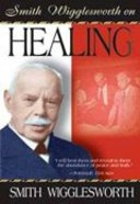 Smith Wigglesworth on Healing Paperback