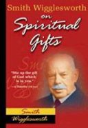 Smith Wigglesworth on Spiritual Gifts Paperback