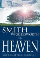 Smith Wigglesworth on Heaven Paperback