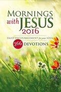 Mornings With Jesus 2016 Paperback