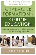 Character Formation in Online Education