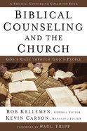 Biblical Counseling and the Church Hardback