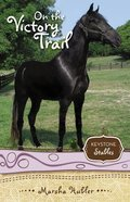 On the Victory Trail (Formerly True Test For Skye) (#02 in Keystone Stables Series) Paperback