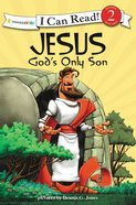 Jesus God's Only Son - Easter Story (I Can Read!2/biblical Values Series)