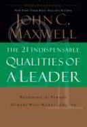 The 21 Indispensable Qualities of a Leader Hardback