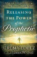 Releasing the Power of the Prophetic Paperback