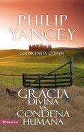 Gracia Divina Vs. Condena Humana Paperback