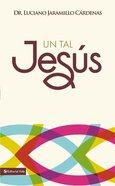 Un Tal Jess (A Certain Jesus) Paperback