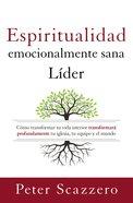 Lder Emocionalmente Sano, El (Emotionally Healthy Spirituality)
