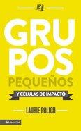 Grupos Pequeos Y Clulas De Impacto Paperback