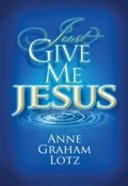 Just Give Me Jesus Paperback